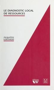 Jacqueline Lorthiois - Le diagnostic local des ressources - Aide à la décision.