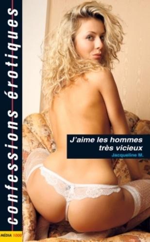 Jacqueline M - J'aime les hommes très vicieux.