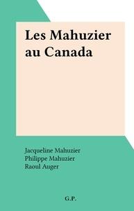 Jacqueline Mahuzier et Philippe Mahuzier - Les Mahuzier au Canada.