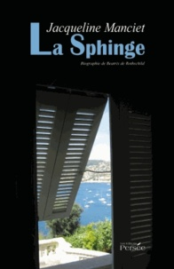 Jacqueline Manciet - La Sphinge - Biographie de Beatrix de Rothschild.