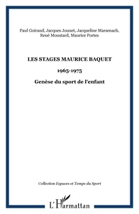 Jacqueline Marsenach - Les stages Maurice Baquet - 1965-1975, Genèse du sport de l'enfant.