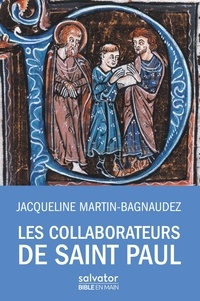 Jacqueline Martin-Bagnaudez - Les collaborateurs de saint Paul.