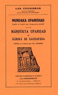 Jacqueline Maury - Mundaka Upanishad, suivi de Mandukya Upanisad et Karika de Gaudapada - Tomes 4 et 5.