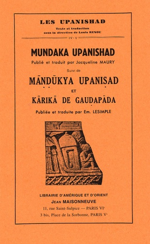 Mundaka Upanishad, suivi de Mandukya Upanisad et Karika de Gaudapada. Tomes 4 et 5 - Jacqueline Maury