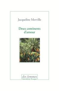 Jacqueline Merville - Deux continents d'amour.