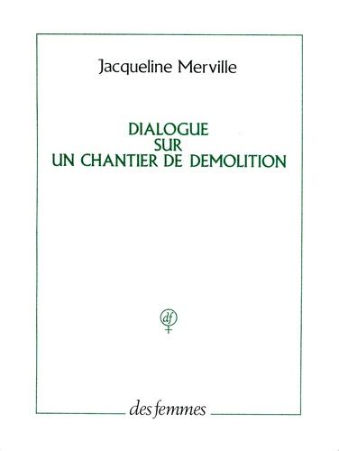 Jacqueline Merville - Dialogue sur un chantier de démolition.
