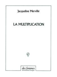 Jacqueline Merville - La multiplication.