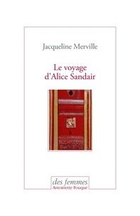 Jacqueline Merville - Le voyage d'Alice Sandair.