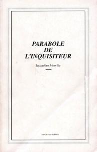 Jacqueline Merville - PARABOLE DE L'INQUISITEUR.