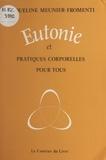Jacqueline Meunier-Fromenti - Eutonie et pratiques corporelles pour tous - Comment gérer son capital-santé.