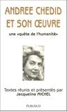 """Jacqueline Michel et  Collectif - Andrée Chedid et son oeuvre - Une """"quête de l'humanité""""."""