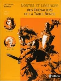 Jacqueline Mirande - Contes et légendes des chevaliers de la table ronde.