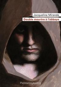 Jacqueline Mirande - Double meurtre à l'abbaye.