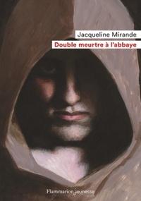 Téléchargements de livres gratuits 2012 Double meurtre à l'abbaye 9782081302662 par Jacqueline Mirande