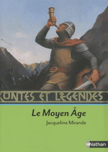 Jacqueline Mirande - Le Moyen Age.