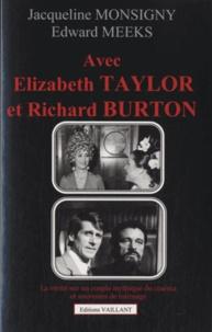 Jacqueline Monsigny et Edward Meeks - Avec Elisabeth Taylor et Richard Burton.