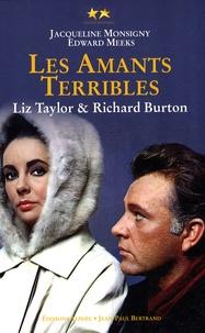 Jacqueline Monsigny et Edward Meeks - Elizabeth Taylor et Richard Burton - Les amants terribles.