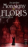 Jacqueline Monsigny - Floris Tome 1 : Floris, fils du tsar.