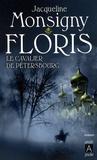 Jacqueline Monsigny - Floris Tome 2 : Le cavalier de Pétersbourg.