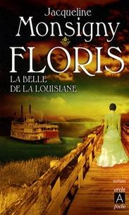 Jacqueline Monsigny - Floris Tome 3 : La belle de la Louisiane.