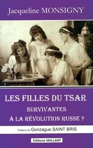 Jacqueline Monsigny - Les filles du tsar, survivantes à la révolution russe ?.