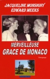 Jacqueline Monsigny et Edward Meeks - Merveilleuse Grâce de Monaco.