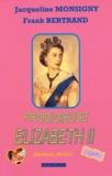 Jacqueline Monsigny et Frank Bertrand - Prodigieuse Elizabeth II - Journal secret.