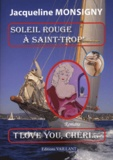 Jacqueline Monsigny - Soleil rouge à Saint-Trop' I love you chéri.