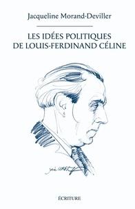 Jacqueline Morand-Deviller - Les idées politiques de Louis-Ferdinand Céline.