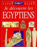 Jacqueline Morley et David Salariya - Je découvre les Égyptiens.
