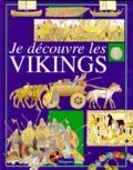 Jacqueline Morley - Je découvre les Vikings.