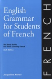 Jacqueline Morton - English Grammar for Students of French - The Study Guide for Those Learning French.
