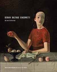 Jacqueline Munck et Itzhak Goldberg - Derain, Balthus, Giacometti - Une amitié artistique.