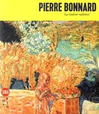 Jacqueline Munck - Pierre Bonnard - La couleur radieuse.