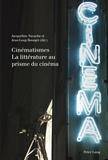 Jacqueline Nacache - Cinématismes : la littérature au prisme du cinéma.