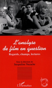 Jacqueline Nacache - L'analyse de film en question - Regards, champs, lectures.