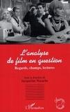 Jacqueline Nacache - L'analyse de film en question - Regards, champs, lectures.