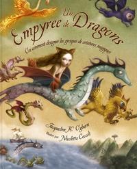 Jacqueline Ogburn et Nicoletta Ceccoli - Un Empyrée de dragons - Ou comment désigner les groupes de créatures magiques.