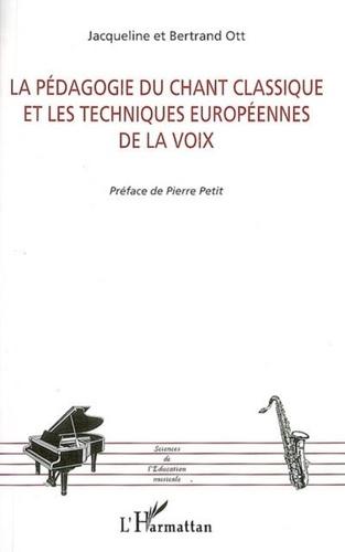 Jacqueline Ott - La pédagogie du chant classique et les techniques européennes de la voix.