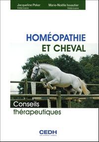 Jacqueline Peker et Marie-Noëlle Issautier - Homéopathie et cheval - Conseils thérapeutiques.
