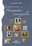 """Jacqueline Peker - Mes rencontres avec des """"Homeopathes remarquables"""" - 1953-2013."""
