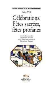 Jacqueline Penjon - Célébrations, fêtes sacrées, fêtes profanes.