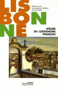 Jacqueline Penjon et Pierre Rivas - Lisbonne - Atelier du lusitanisme français.