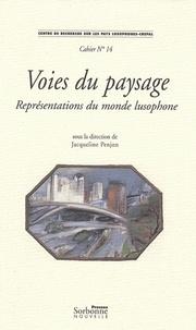 Jacqueline Penjon - Voies du paysage - Représentations du monde lusophone. Textes en français et en portugais.