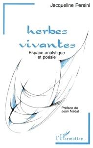 Jacqueline Persini - Herbes vivantes - Espace analytique et poésie.