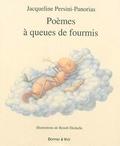Jacqueline Persini-Panorias et Benoît Déchelle - Poèmes à queues de fourmis.
