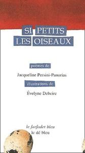 Jacqueline Persini-Panorias - Si petits les oiseaux.