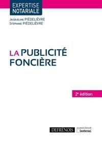 Jacqueline Piedelièvre et Stéphane Piédelièvre - La publicité foncière.