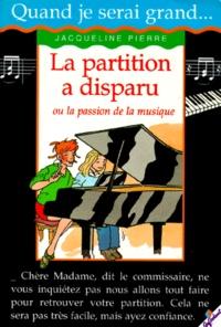 Jacqueline Pierre - La partition a disparu ou La passion de la musique.
