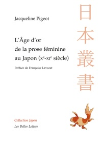 Jacqueline Pigeot - L'âge d'or de la prose féminine au Japon (Xe-XIe siècle).